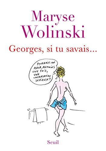 GEORGES SI TU SAVAIS: WOLINSKI MARYSE