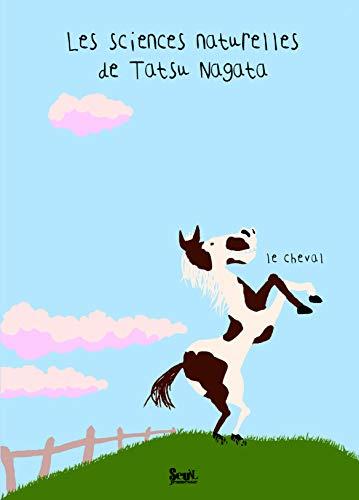 9782021039559: Les sciences naturelles de Tatsu Nagata : Le cheval