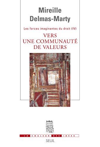 9782021039627: Vers une communauté de valeurs ? : Tome 4, Les forces imaginantes du droit