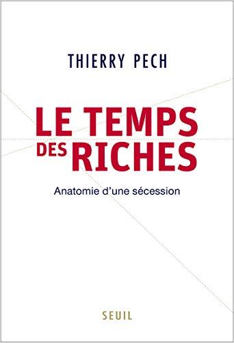 Temps des riches (Le): Pech, Thierry