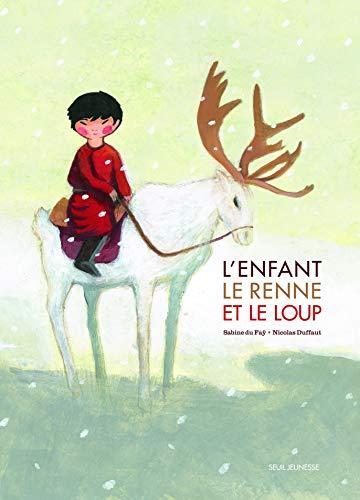 Enfant, le renne et le loup (L'): Du Faÿ, Sabine