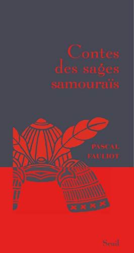 Contes des sages samouraïs: Fauliot, Pascal