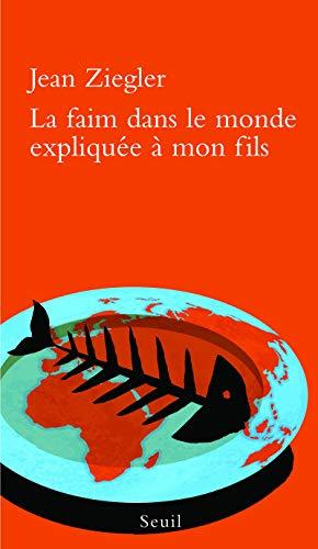 9782021045253: La faim dans le monde expliquée à mon fils (French Edition)