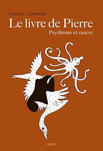 9782021047882: Le Livre de Pierre : Psychisme et cancer