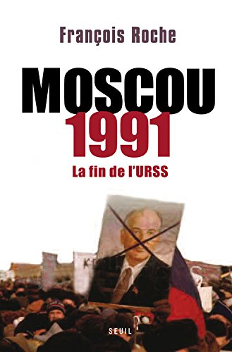 9782021050554: Moscou 1991. La fin de l'URSS