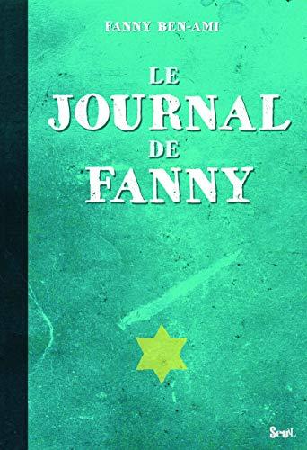 Le journal de Fanny : Suivi de Les Enfants juifs au coeur de la guerre (Fiction) - Ben-Ami, Fanny; Ron-Feder-Amit, Galila; Grimmer, Claude