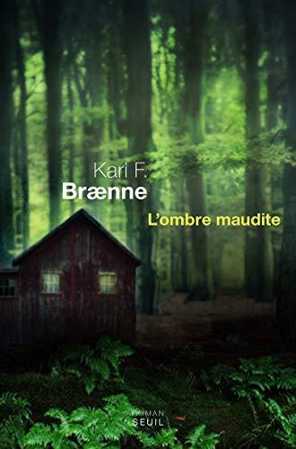 Ombre maudite (L'): Braenne, Kari F.