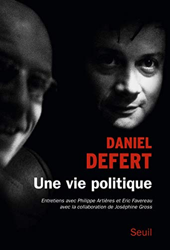 Une vie politique: Defert, Daniel