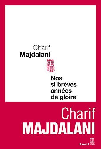 Nos si brèves années de gloire: Majdalani, Charif