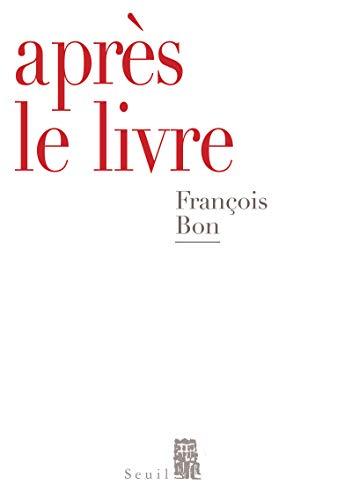 Après le livre: Bon, Fran�ois