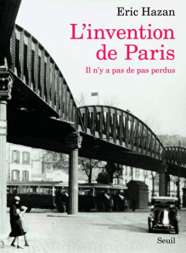 9782021056990: L'Invention de Paris : Il n'y pas de pas perdus