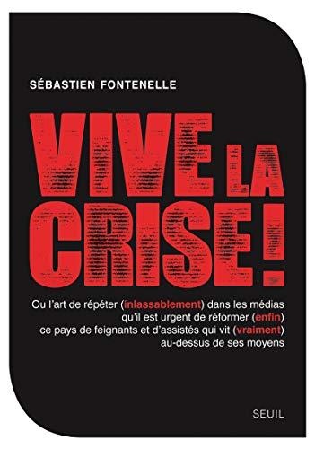 Vive la crise!: Fontenelle, Sébastien
