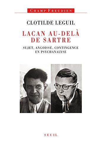 9782021058154: Lacan au delà de Sartre. Sujet, angoisse, contingence en psychanalyse