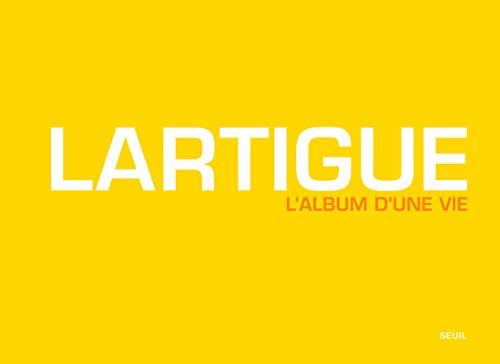 9782021060003: Lartigue ; l'album d'une vie ; 1984-1986