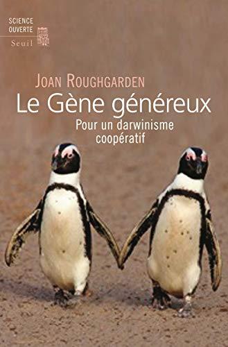 le gene genereux pour un darwinisme cooperatif: Jonathan Roughgarden