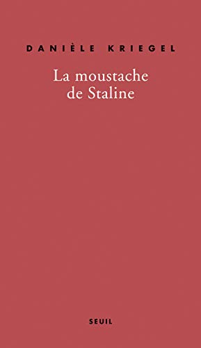 Moustache de Staline (La): Kriegel, Dani�le