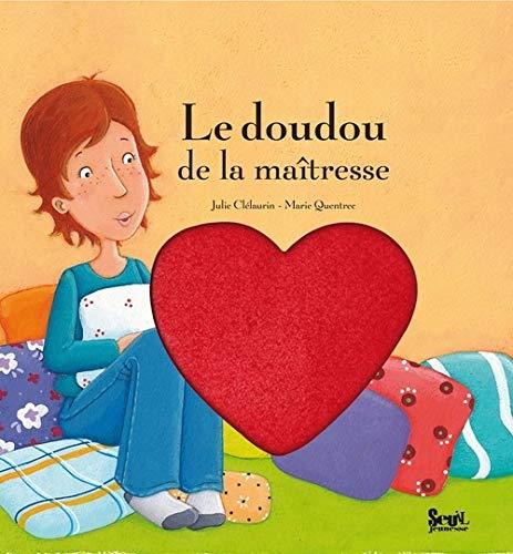 Doudou de la maîtresse (Le): Cl�laurin, Julie
