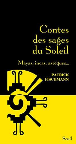 Contes des sages du soleil: Fischmann, Patrick