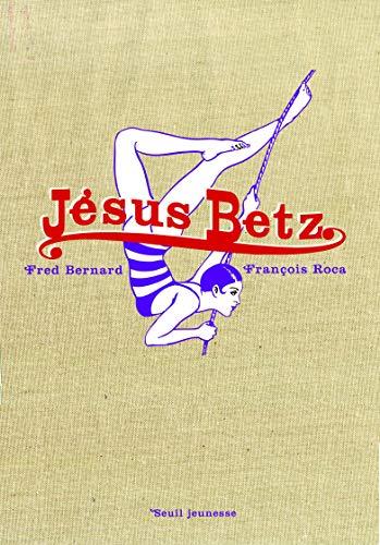 Jésus Betz : Collector 20 ans: François Roca; Fred