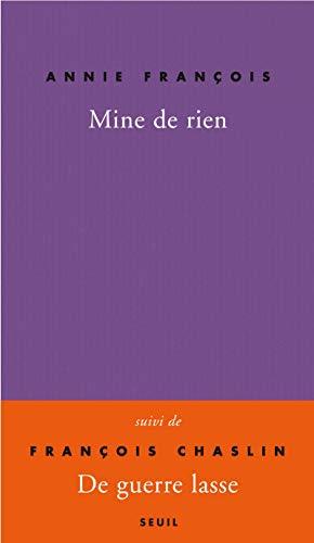 9782021075397: Mine de rien, Autobobographie : Suivi de De Guerre lasse