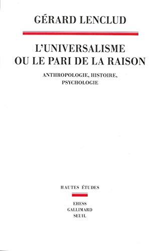 Universalisme ou le pari de la raison. Réflexions sur l'anthropologie et son ...