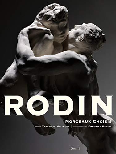 Rodin : Morceaux choisis: Auguste Rodin, Christian Baraja