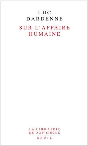 Sur l'affaire humaine: Dardenne, Luc