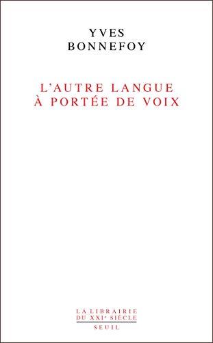 L'autre Langue à portée de voix : Essai sur la traduction de la po&...