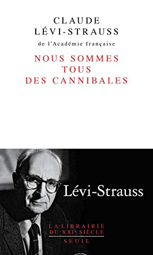Nous sommes tous des cannibales: L�vi-Strauss, Claude