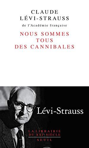 Nous sommes tous des cannibales Levi-strauss, Claude