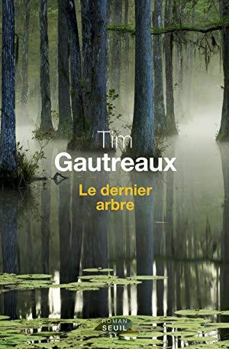 Dernier arbre (Le): Gautreaux, Tim
