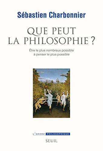 Que peut la philosophie?: Charbonnier, S�bastien
