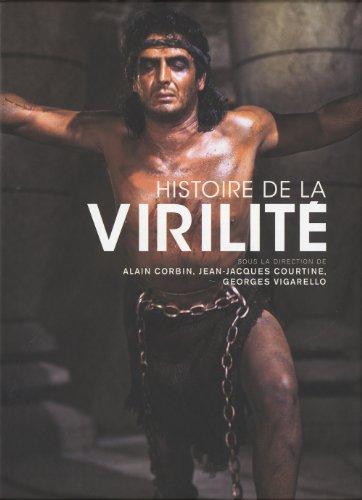 Histoire de la virilité (coffret 3 vol.) : l'invention de la virilit...