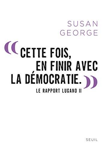 9782021086409: Cette fois, en finir avec la démocratie : La Rapport Lugano II