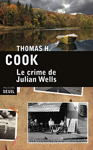 Crime de Julian Wells (Le): Cook, Thomas H.