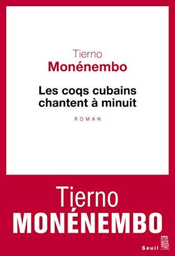 COQS CUBAINS CHANTENT A MINUIT -LES-: MONENEMBO TIERNO