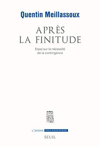 Après la finitude [nouvelle édition]: Meillassoux, Quentin