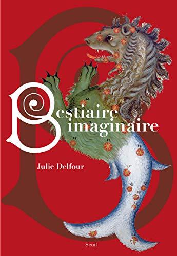 Bestiaire imaginaire: Delfour, Julie