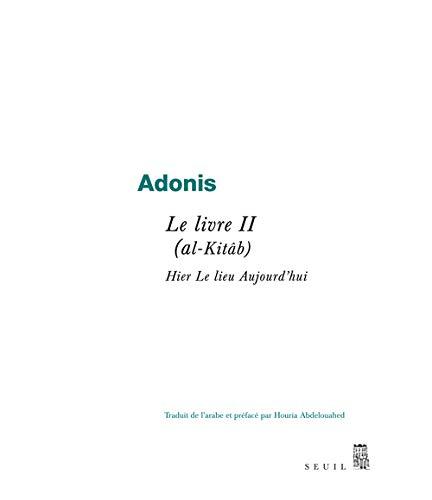 Livre II (Le) (al-Kitâb): Adonis