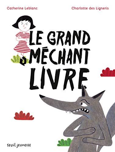 Grand méchant livre (Le): Leblanc, Catherine