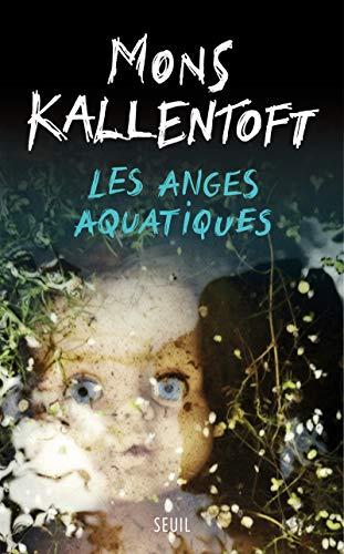 Les anges aquatiques: Mons Kallentoft