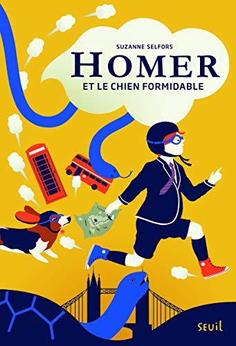 Homer et le chien formidable: Selfors, Suzanne