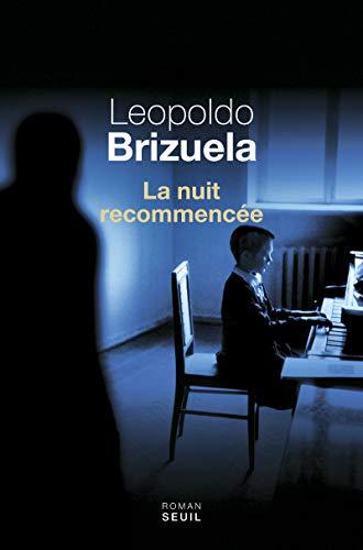 Nuit recommencée (La): Brizuela, Leopoldo
