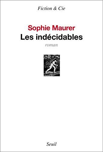 Indécidables (Les): Maurer, Sophie