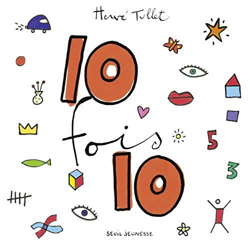 Dix fois dix [nouvelle édition]: Tullet, Herv�