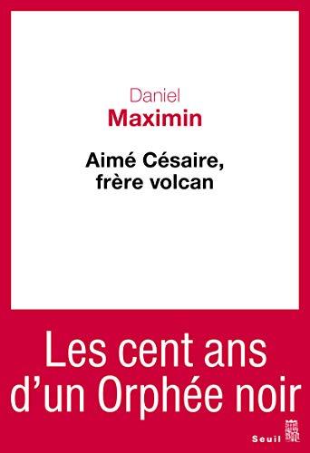 Aimé Césaire, frère volcan: Maximin, Daniel