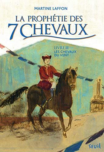 9782021101614: La prophétie des 7 chevaux, Tome 3 : Les chevaux du vent