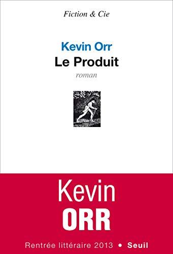 Produit (Le): Orr, Kevin