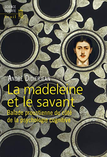 9782021105391: La madeleine et le savant : Balade proustienne du côté de la psychologie cognitive