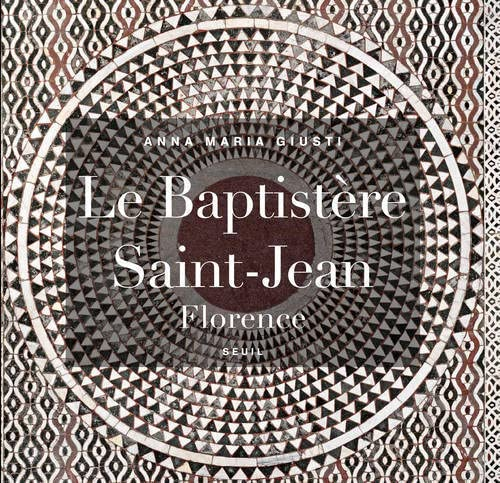 Baptistère Saint-Jean, Florence (Le): Giusti, Anna Maria